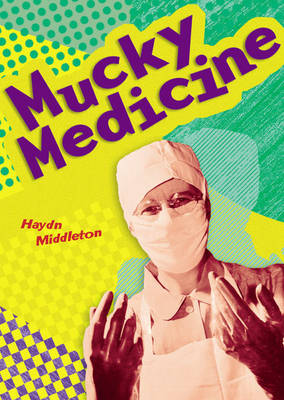 Mucky Medicine by Haydn Middleton