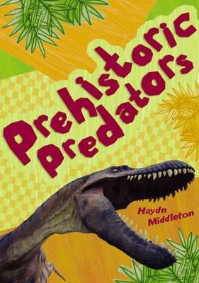 Prehistoric Predators by Haydn Middleton