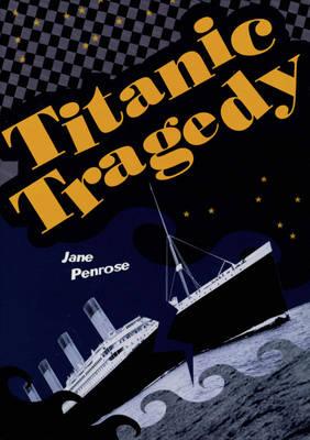 Titanic Tragedy by Jane Penrose