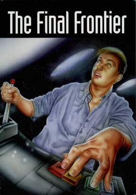 The Final Frontier by Sue Hines, Dave Hill, Marianne de Pierres