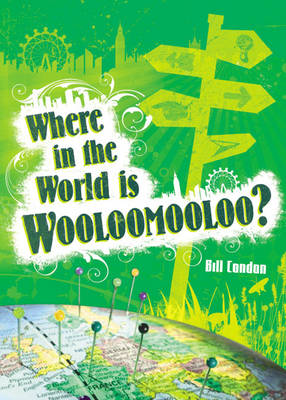Pocket Worlds Non-Fiction Year 3: Where in the World is Woolloomooloo? by Bill Condon