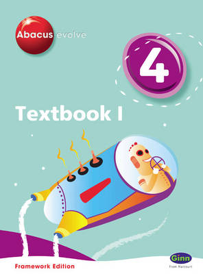 Abacus Evolve Year 4/P5: Textbook 1 Framework Edition by