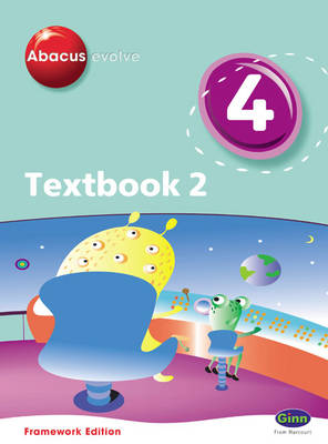 Abacus Evolve Year 4/P5 Textbook 2 Framework Edition Textbook by Ruth, BA, MED Merttens