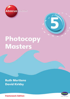 Abacus Evolve Year 5/P6: Photocopy Masters Framework Edition by Ruth, BA, MED Merttens, Dave Kirkby