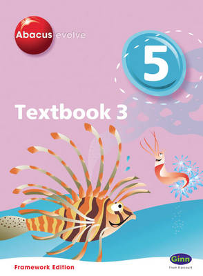 Abacus Evolve Year 5/P6 Textbook 3 Framework Edition Textbook by