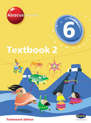 Abacus Evolve Framework Edition Year 6/P7: Textbook 2 Year 6/P7 by Ruth, BA, MED Merttens