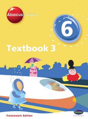 Abacus Evolve Framework Edition Year 6/P7 Textbook 3 by