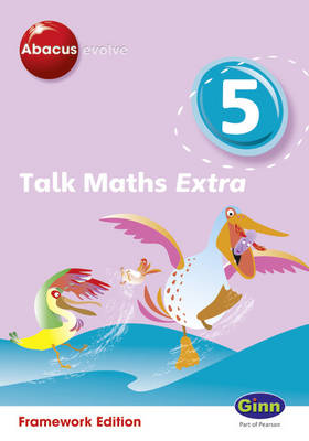 Abacus Evolve (non-UK) Year 5: Talk Maths Extra Multi-User Pack by Jennie Kerwin, Hilary Koll, Steve Mills