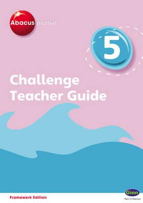 Abacus Evolve Challenge Year 5 Teacher Guide by Jon Kurta, Carol Richardson