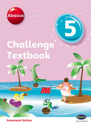 Abacus Evolve Challenge Year 5 Textbook by Carol Richardson, Jon Kurta