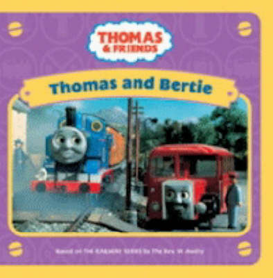 Thomas and Bertie by