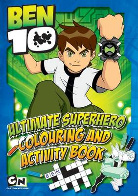 Ben 10 Ultimate Superhero Colouring & Activity Book by