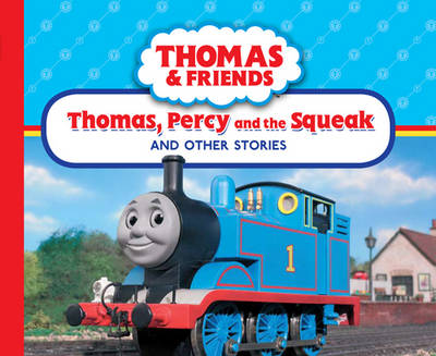 Thomas, Percy and the Squeak and Other Stories by