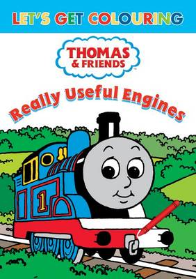 Let's Get Colouring Thomas & Friends Really Useful Engines by