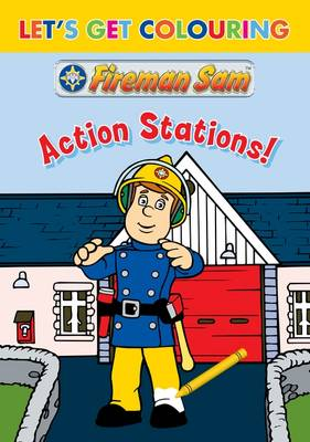 Let's Get Colouring Fireman Sam Action Stations by