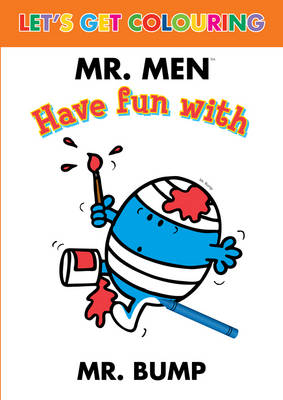 Let's Get Colouring Have Fun with Mr. Bump by