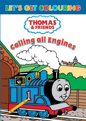 Let's Get Colouring Thomas & Friends Calling All Engines! by
