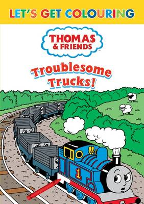 Let's Get Colouring Thomas & Friends Troublesome Trucks by