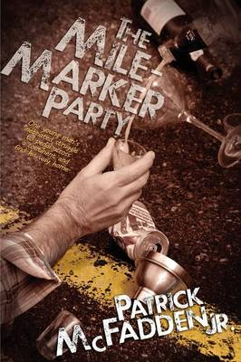 The Mile-Marker Party by Patrick McFadden
