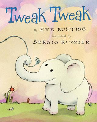 Tweak Tweak by Eve Bunting, Sergio Ruzzier