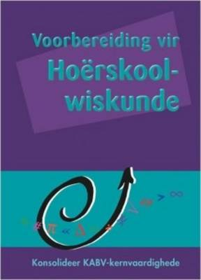 Preparing for High School Maths CAPS Afrikaans Edition by