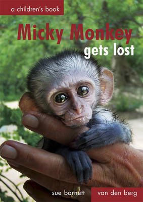 Micky Monkey Gets Lost by Heinrich Van den Berg, Sue Barnett