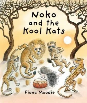 Noko and the Kool Kats by Fiona Moodie