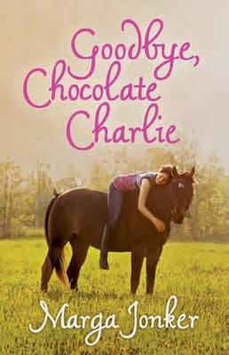 Goodbye, Chocolate Charlie by Marga Jonker