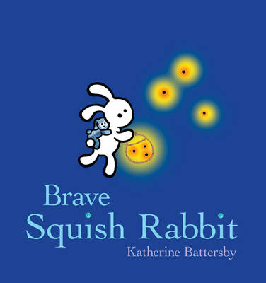 Brave Squish Rabbit by Katherine Battersby