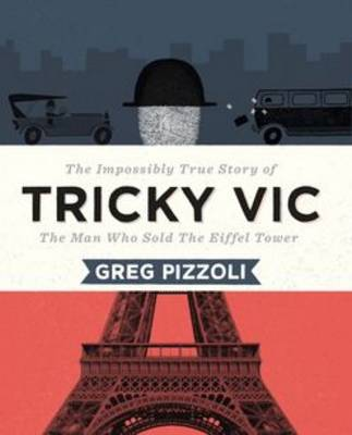 Tricky Vic by Greg Pizzoli