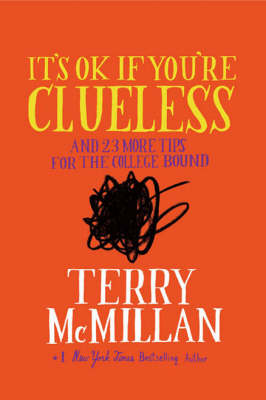 It's Ok If You're Clueless And 23 More Tips for Life After High School by Terry McMillan