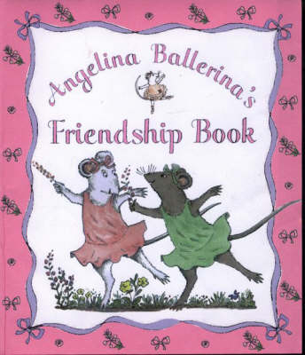 Angelina's Friendship Book by Katharine Holabird