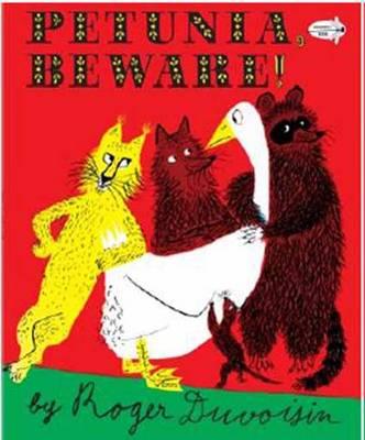 Petunia, Beware! by Roger Duvoisin