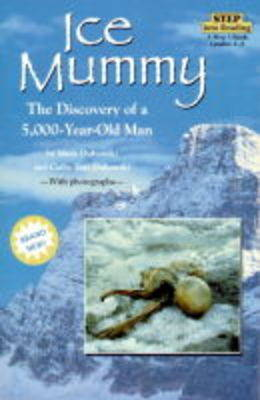 Ice Mummy The Discovery of a 5000 Year Old Man by Mark Dubowski, Mark Dubowski