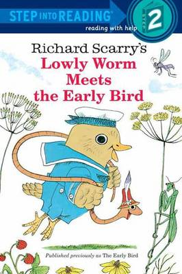 Lowly Worm Meets the Early Bird by Richard Scarry