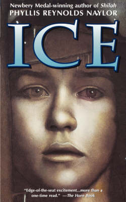 Ice by Phyllis Reynolds Naylor