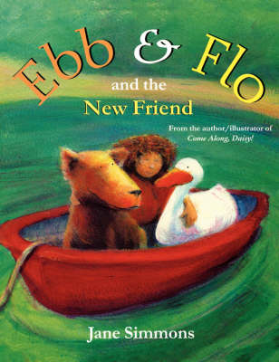 Ebb & Flo and the New Friend by Jane Simmons