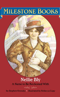 Nellie Bly A Name to Be Reckoned With by Stephen Krensky