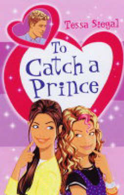 To Catch a Prince by Gillian McKnight, Tessa Siegal