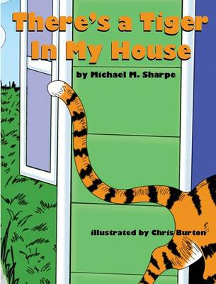 There's a Tiger in My House by Michael M Sharpe