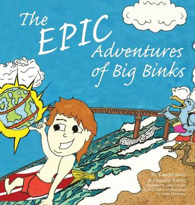 The Epic Adventures of Big Binks by Kate Montero, Christian Kahler, Mike Castillo