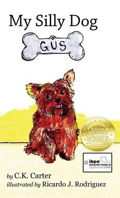 My Silly Dog Gus by C K Carter