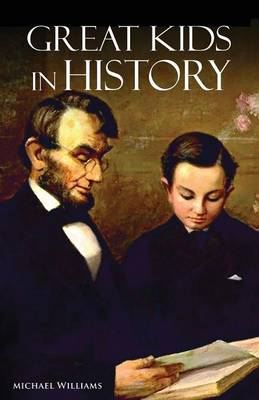Great Kids in History by Michael L Williams