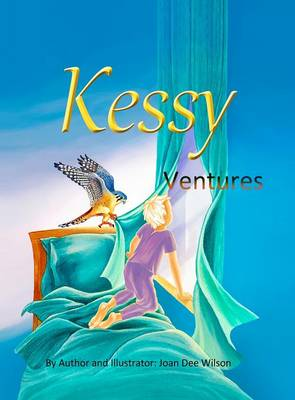 Kessy Ventures by Joan Dee Wilson