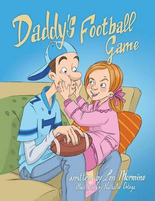 Daddy's Football Game by Len David Mormino