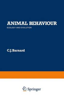 Animal Behaviour Ecology and Evolution by C. J. Barnard