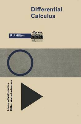 Differential Calculus by P. J. Hilton