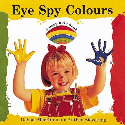 Eye Spy Colours by Debbie MacKinnon, Anthea Sieveking