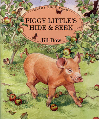 Piggy Little's Hide and Seek by Jill Dow