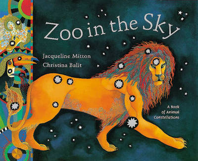 Zoo in the Sky A Book of Animal Constellations by Jacqueline Mitton